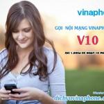 Gói V10 Vinaphone 1000đ/ngày có 10 phút gọi nội mạng