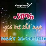 Vinaphone khuyến mãi nạp thẻ 50% duy nhất ngày 26/4/2016