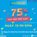 Vinaphone khuyến mãi cục bộ tặng 75% giá trị thẻ nạp ngày 12/10/2016