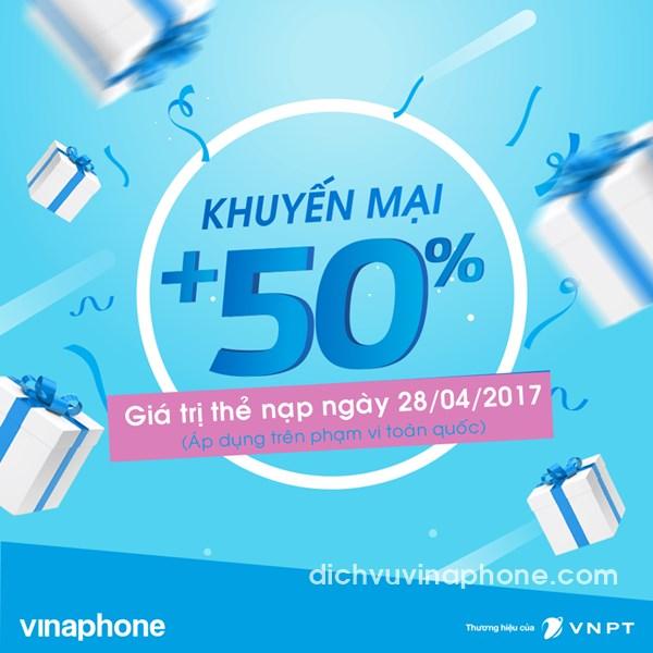 Vinaphone khuyến mãi 50% thẻ nạp toàn quốc ngày 28/4/2017