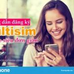 Hướng dẫn đăng ký Multisim VinaPhone online tại nhà siêu đơn giản