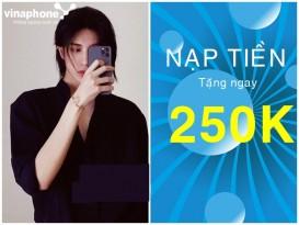 Vinaphone khuyến mãi nạp tiền tặng 250k tháng 6/2021